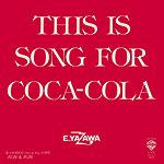 シングル「This Is Song For Coca-Cola」矢沢永吉