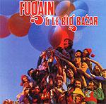 CD「Fais comme l'oiseau」MICHEL FUGAIN ET LE BIG BAZAR